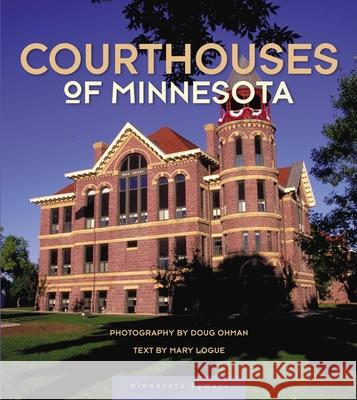Courthouses of Minnesota Doug Ohman Mary Logue 9780873515504