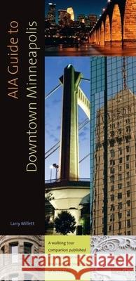 AIA Guide to Downtown Minneapolis Larry Millett 9780873517201