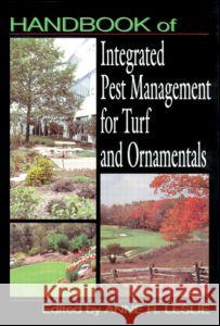 Handbook of Integrated Pest Management for Turf and Ornamentals Anne R. Leslie 9780873713504