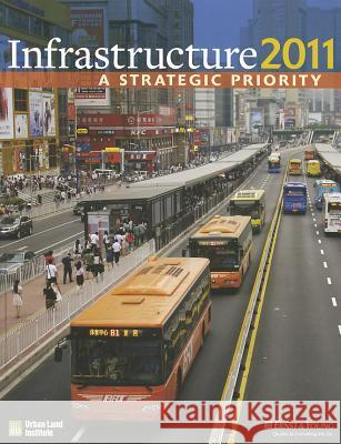 Infrastructure 2011 : A Strategic Priority Jonathan Miller 9780874201598