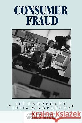Consumer Fraud: A Reference Handbook Lee E. Norrgard Julia M. Norrgard Julia M. Norrgard 9780874369915