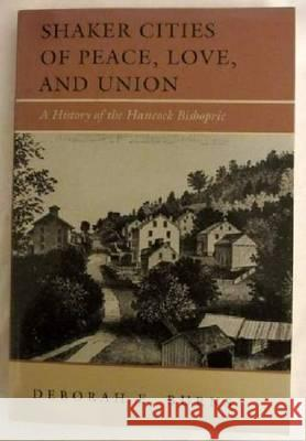 Shakes Cities of Peace, Love and Union: a History of the Hancock Bishopric Deborah E. Burns   9780874516135