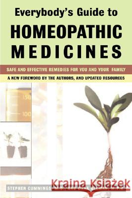 Everybody'S Guide to Homeopathic Medicines : Safe and Effective Remedies for You and Your Family Stephen Cummings Dana Ullman 9780874778434