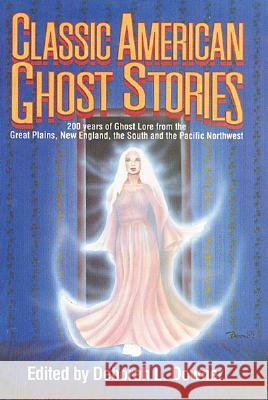 Classic American Ghost Stories Deborah A. Downer 9780874831184