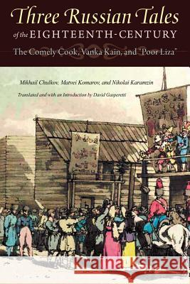 Three Russian Tales of the Eighteenth Century: The Comely Cook, Vanka Kain, and