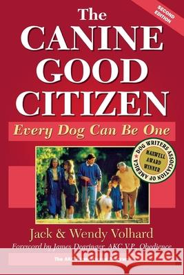 The Canine Good Citizen: Every Dog Can Be One Jack Volhard Wendy Volhard Joachim Volhard 9780876054529