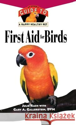 First Aid for Birds Julie Ann Rach Gary A. Gallerstein 9780876055311