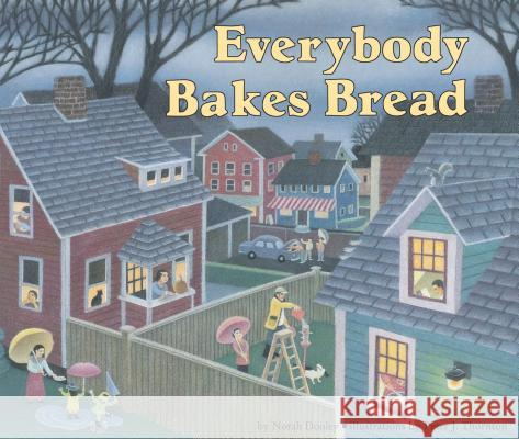 Everybody Bakes Bread Norah Dooley Peter J. Thornton 9780876148952