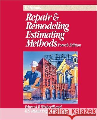 Repair and Remodeling Estimating Methods Edward B. Wetherill 9780876296615
