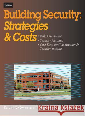Building Security : Strategies and Costs David D. Owen RS Means 9780876296981