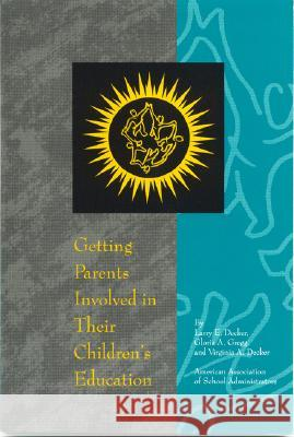 Getting Parents Involved in Their Children's Education Larry E. Decker 9780876522127