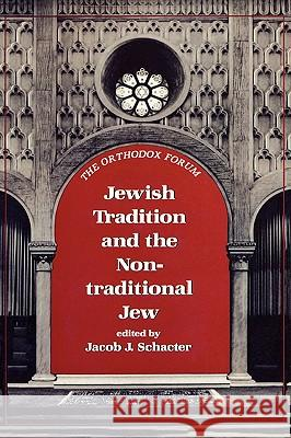 Jewish Tradition and the Non-Traditional Jew Jacob Schater Jacob J. Schacter 9780876684795