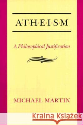 Atheism PB: A Philosophical Justification Michael Martin 9780877229438