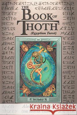 Book of Thoth: (egyptian Tarot) Aleister Crowley Frieda Harris 9780877282686