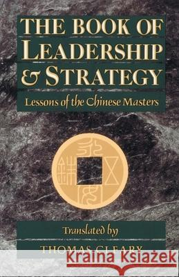 The Book of Leadership and Strategy: Lessons of the Chinese Masters Huai-Nan                                 Thomas F. Cleary 9780877736677