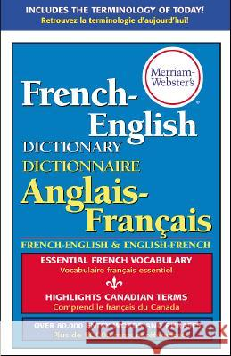 Merriam-Webster's French-English Dictionary Merriam-Webster 9780877791669