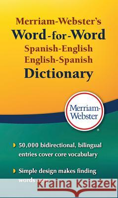 Merriam-Webster's Word-For-Word Spanish-English Dictionary Merriam-Webster 9780877792970
