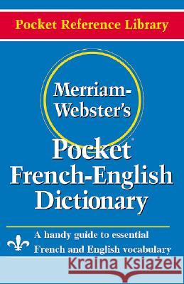 Merriam- Webster's Pocket French-English Dictionary Merriam-Webster 9780877795186