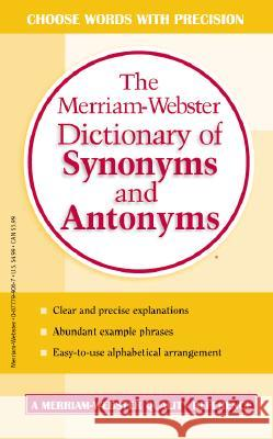 The Merriam-Webster Dictionary of Synonyms and Antonyms Merriam-Webster 9780877799061