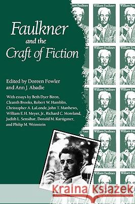Faulkner and the Craft of Fiction: Faulkner and Yoknapatawpha, 1987 Doreen Fowler Ann J. Abadie 9780878053735