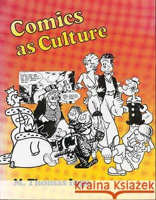 Comics as Culture M. Thomas Inge 9780878054084