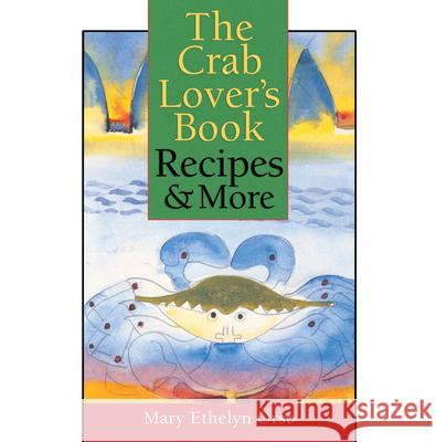 Crab Lover's Book: Recipes & More Mary Ethelyn Orso 9780878057962