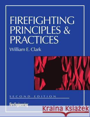 Firefighting Principles & Practices William E. Clark 9780878149209