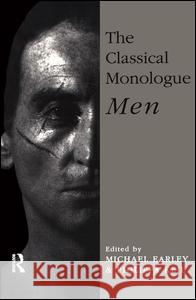 The Classical Monologue (M): Men Michael Earlry Philippa Keil Michael Earley 9780878300327