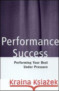 Performance Success: Performing Your Best Under Pressure Don Greene Julie Landsman 9780878301225