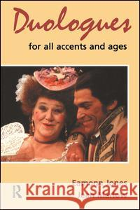 Duologues for All Accents and Ages Eamonn Jones Jean Marlow Rona Laurie 9780878301683