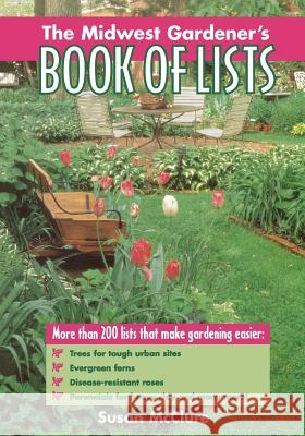 The Midwest Gardener's Book of Lists Susan McClure 9780878339853