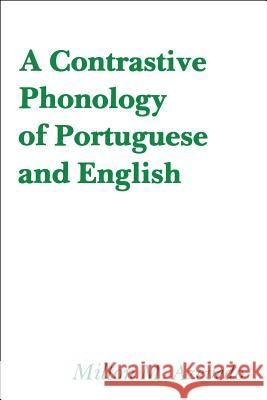 A Contrastive Phonology of Portuguese and English Milton M. Azevedo 9780878400829