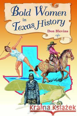 Bold Women in Texas History Don Blevins   9780878425839