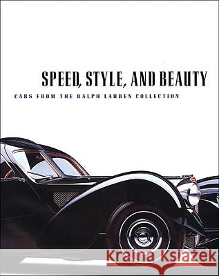 Speed, Style, and Beauty: Cars from the Ralph Lauren Collection Beverly Rae Kimes Winston Goodfellow Ralph Lauren 9780878466856