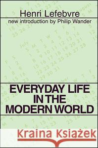 Everyday Life in the Modern World Henri Lefebvre Sacha Rabinovitch Philip Wander 9780878559725