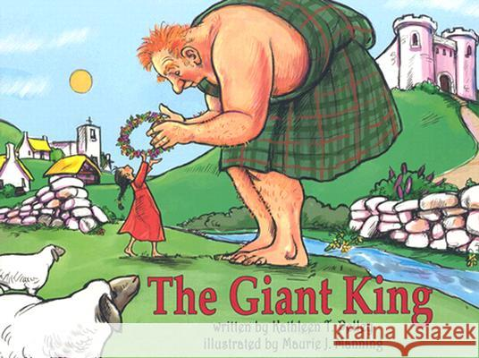 The Giant King Kathleen Pelley Maurie J. Manning 9780878688807