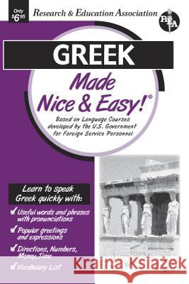 Greek Made Nice & Easy Research & Education Association         Staff of Rea                             The Staff of Rea 9780878913701