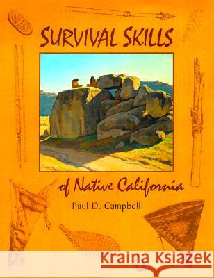 Survival Skills of Native Califofnia Paul Campbell 9780879059217