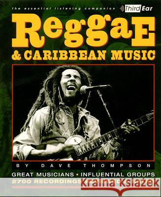 Reggae & Caribbean Music: Third Ear - The Essential Listening Companion Dave Thompson 9780879306557
