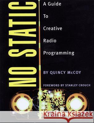 No Static a Guide to Creative Radio Programming Quincy McCoy Stanley Crouch 9780879307073