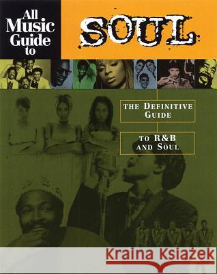 All Music Guide to Soul: The Definitive Guide to Randb and Soul Vladimir Bogdanov Chris Woodstra Stephen Thomas Erlewine 9780879307448