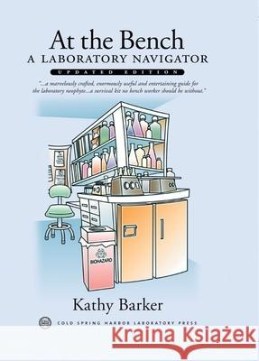 At the Bench: A Laboratory Navigator, Updated Edition Kathy Barker 9780879697082