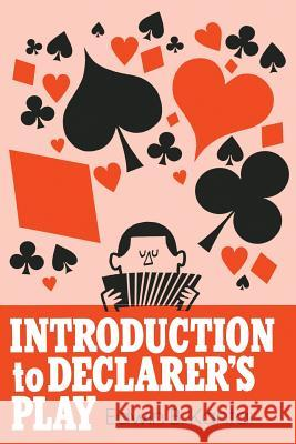 Introduction to Declarer's Play Eddie Kantar Edwin Kaytar 9780879804015