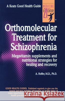 Orthomolecular Treatment for Schizophrenia A Hoffer 9780879839109 0