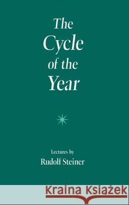 The Cycle of the Year as Breathing-Process of the Earth : Five Lectures Given in Dornach 31 March to 8 April, 1923 Rudolf Steiner Barbara Betteridge Margaret Dawson 9780880100816