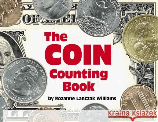 The Coin Counting Book Rozanne Lanczak Williams 9780881063264