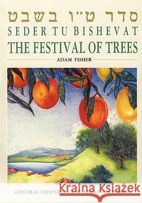 Seder Tu Bishevat: The Festival of Trees Adam Fisher 9780881230086