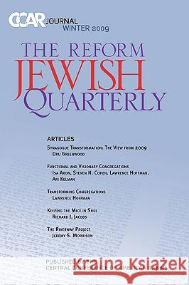 Ccar Journal: The Reform Jewish Quarterly Winter 2009 Dru Greenwood 9780881231250