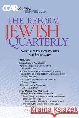 Ccar Journal: The Reform Jewish Quarterly Summer 2010, Symposium Issue on Politics and Spirituality Richard N. Levy Susan Laemmle 9780881231571