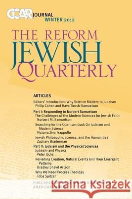 Ccar Journal, the Reform Jewish Quarterly Winter 2012: Judaism and Science Philip Cohen Hava Tirosh-Samuelson Susan Laemmle 9780881231809